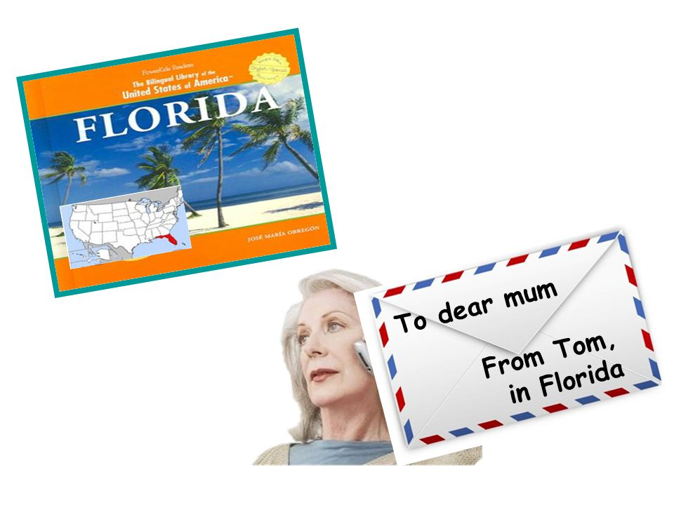 To dear mum From Tom, in Florida