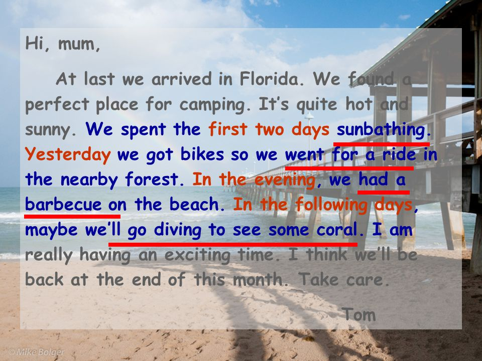 Hi, mum, At last we arrived in Florida. We found a perfect place for camping.