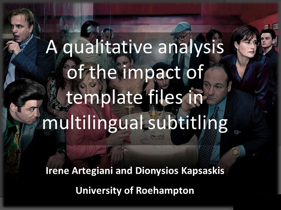 A qualitative analysis of the impact of template files in multilingual subtitling Irene Artegiani and Dionysios Kapsaskis University of Roehampton