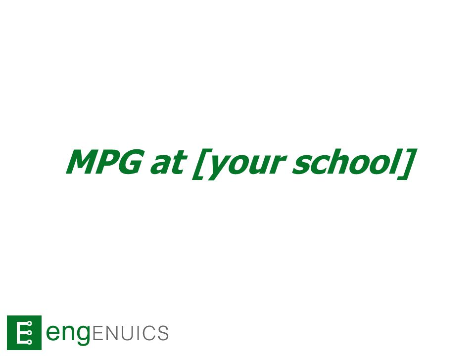 What the MPG leader(s) need from you The forms we passed out A little bit of patience – we're learning together Ask questions If you fall behind, let us know so we can help you catch up Talk to your industry connections about MPG