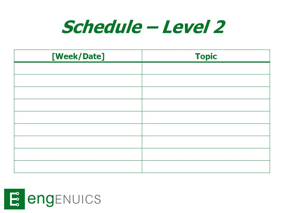 Schedule – Level 2 [Week/Date]Topic Week 2 Week 3 Week 4 Week 5 Week 6 Week 7 Week 8 Week 9 Week 10