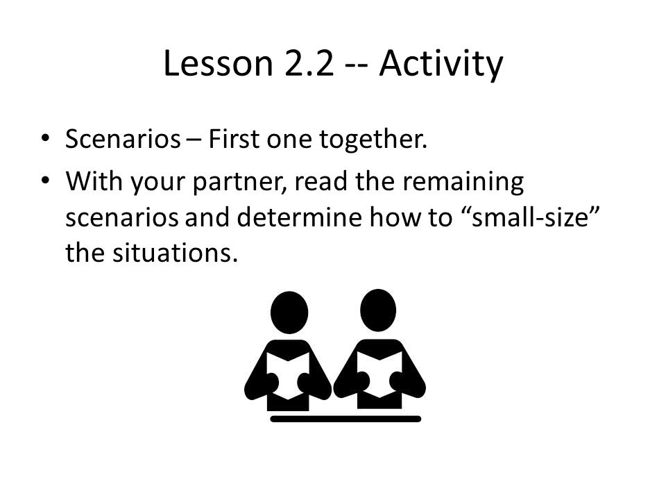 Lesson 2.2 -- Activity Scenarios – First one together.