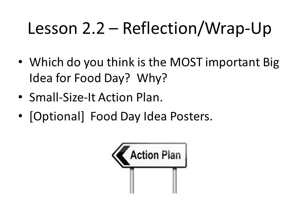 Lesson 2.2 – Reflection/Wrap-Up Which do you think is the MOST important Big Idea for Food Day.