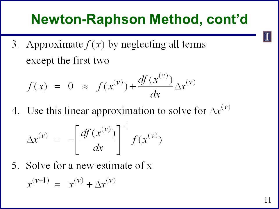 Newton-Raphson Method, cont'd 11