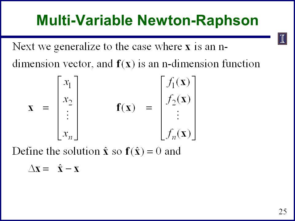 Multi-Variable Newton-Raphson 25