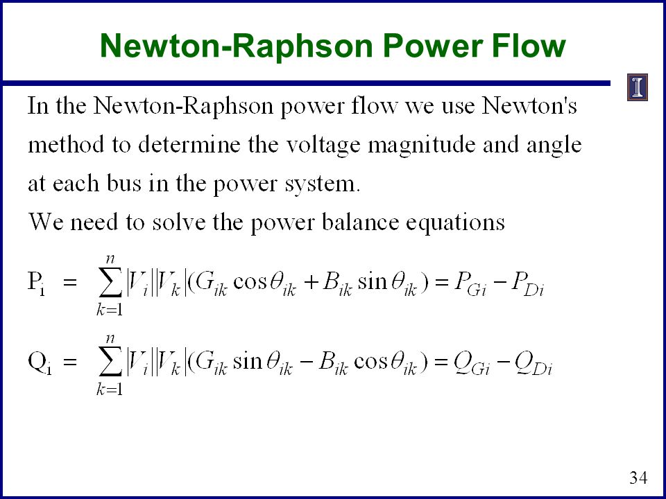 Newton-Raphson Power Flow 34