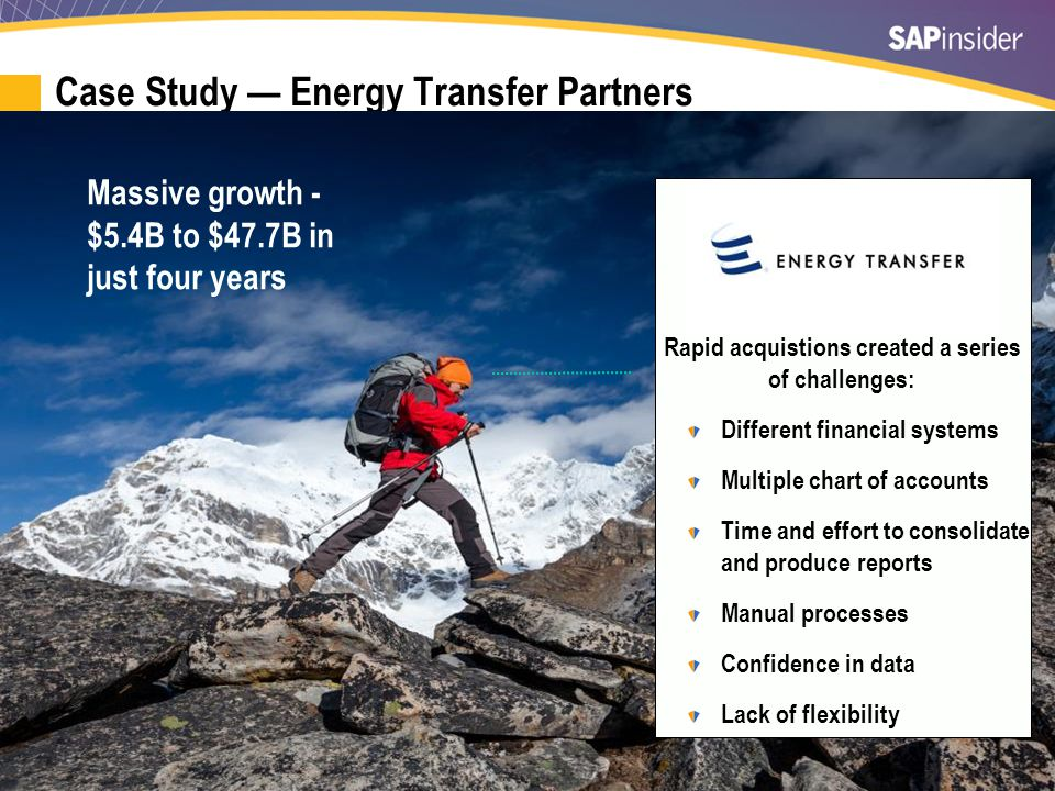 31 Case Study — Energy Transfer Partners Rapid acquistions created a series of challenges:  Different financial systems  Multiple chart of accounts  Time and effort to consolidate and produce reports  Manual processes  Confidence in data  Lack of flexibility Massive growth - $5.4B to $47.7B in just four years Rapid acquistions created a series of challenges: Different financial systems Multiple chart of accounts Time and effort to consolidate and produce reports Manual processes Confidence in data Lack of flexibility