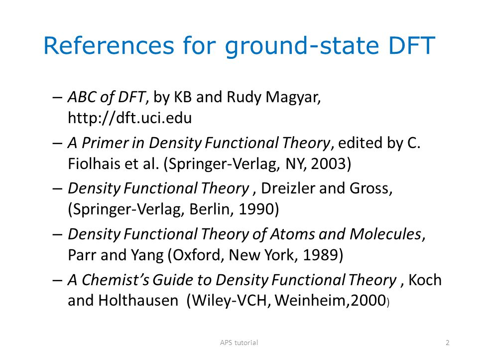 What we'll cover Simplest possible example of a functional Essentials of KS-DFT, and functional zoo Important conditions not met by standard functionals: Self-interaction and derivative discontinuity Exact exchange Quiz 13APS tutorial