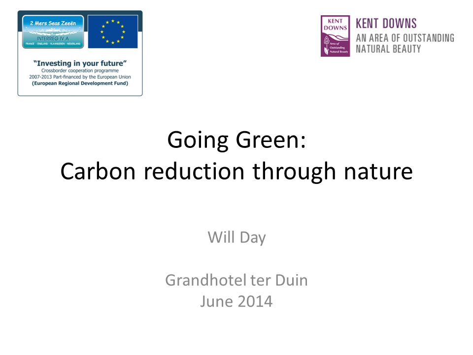 Going Green: Carbon reduction through nature Will Day Grandhotel ter Duin June 2014