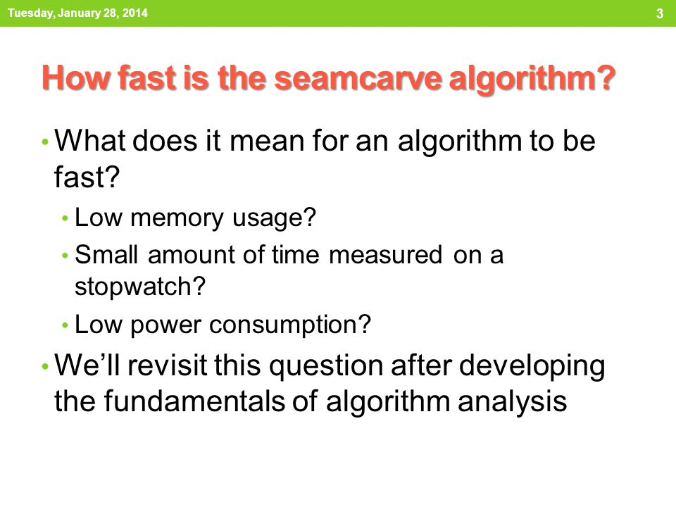 Running Time The running time of an algorithm varies with the input and typically grows with the input size Average case difficult to determine In most of computer science we focus on the worst case running time Easier to analyze Crucial to many applications: what would happen if an autopilot algorithm ran drastically slower for some unforeseen, untested inputs.