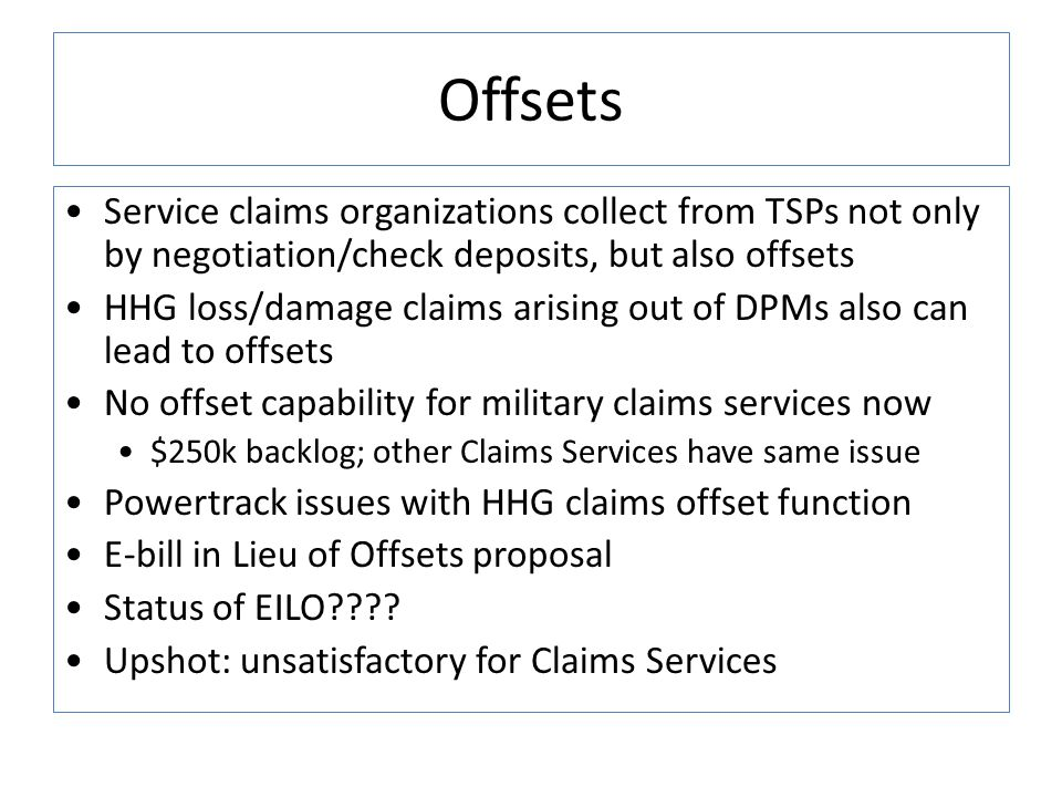 Offsets Service claims organizations collect from TSPs not only by negotiation/check deposits, but also offsets HHG loss/damage claims arising out of