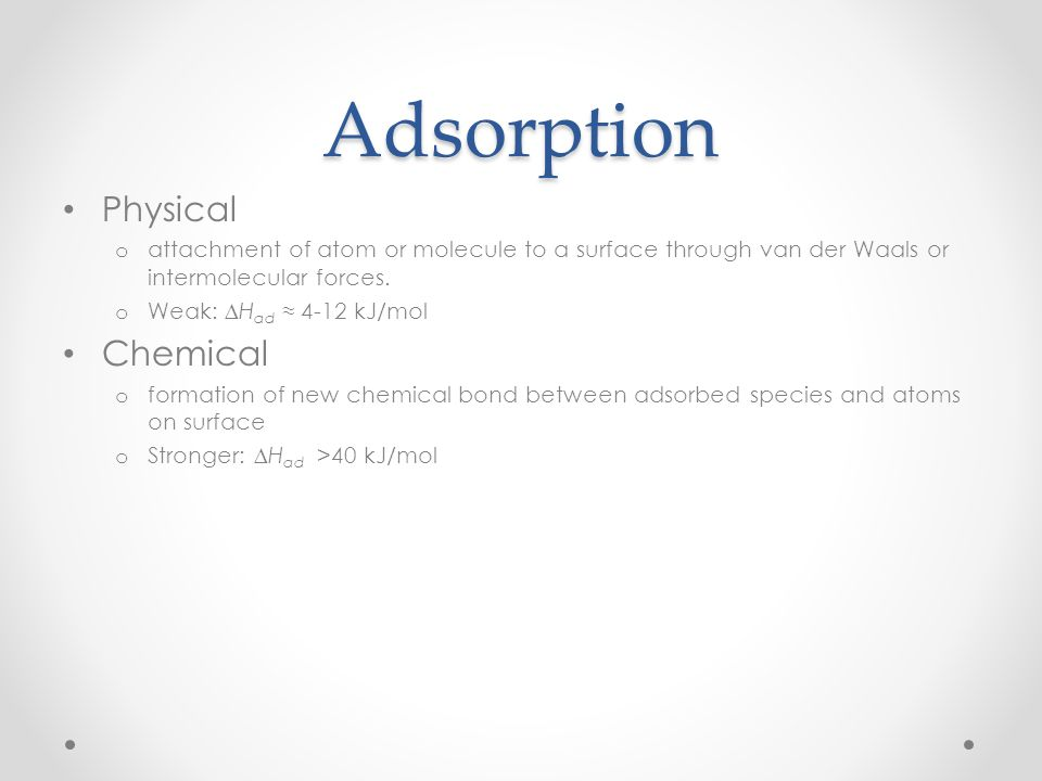 Adsorption and Surface Free Energy Adsorption changes the nature of the surface and therefore the surface free energy.