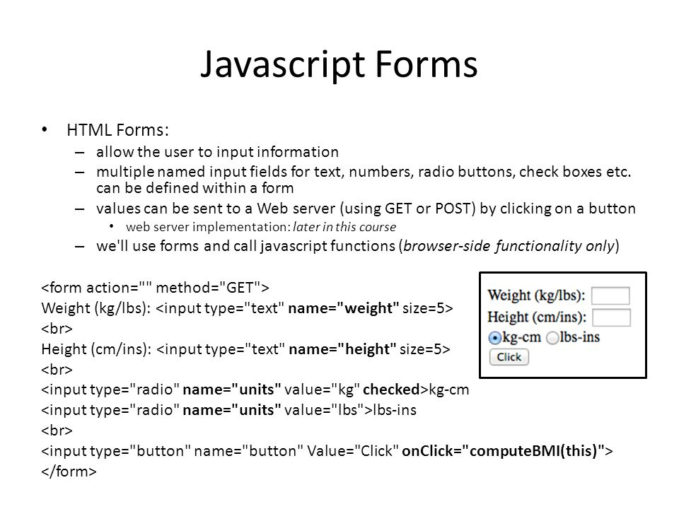 Javascript Forms Example: – http://html5doctor.com/ demos/forms/forms- example.html