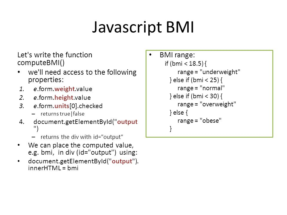 Javascript BMI Kinda boring … let s spiff it up a bit