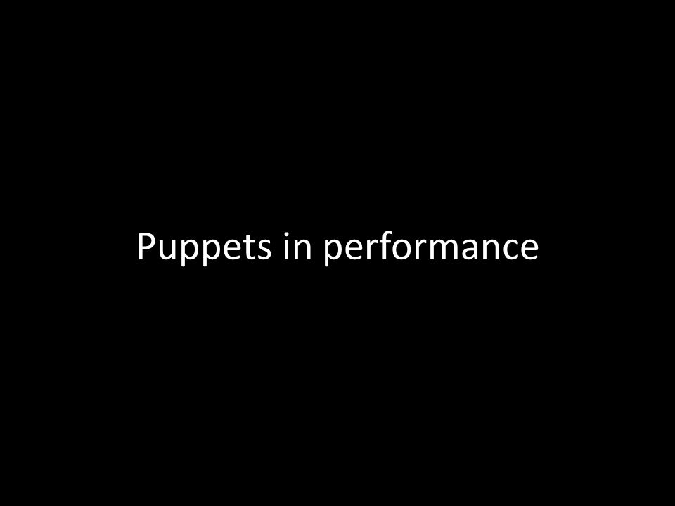 Puppets in performance