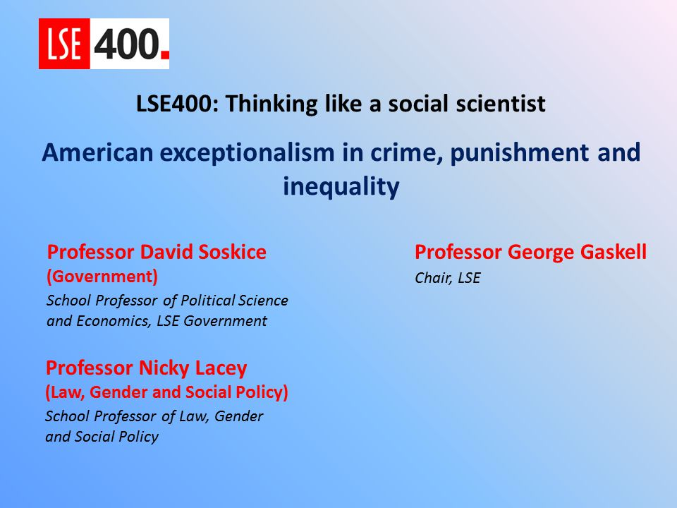 LSE 400 American Exceptionalism in Crime, Punishment and Inequality, 6 February 2015 22