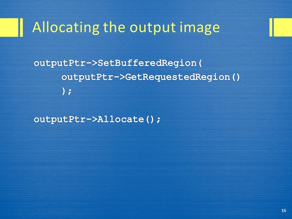 Allocating the output image 16