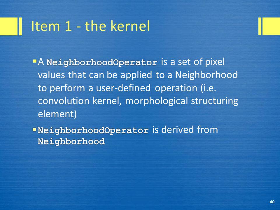 Item 1 - the kernel 40