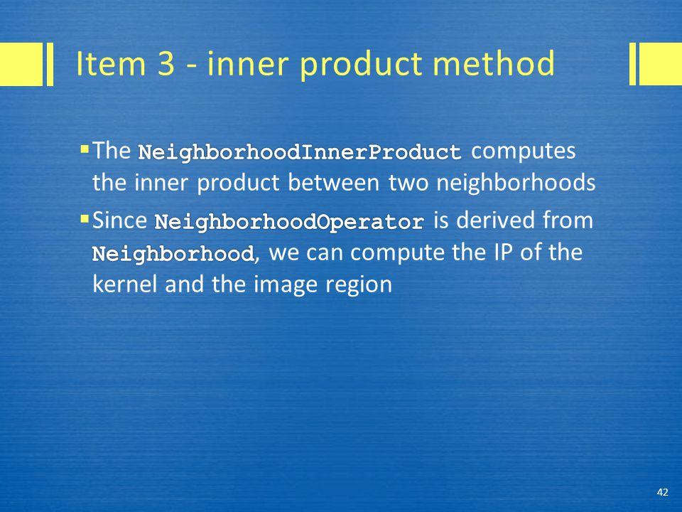 Item 3 - inner product method 42