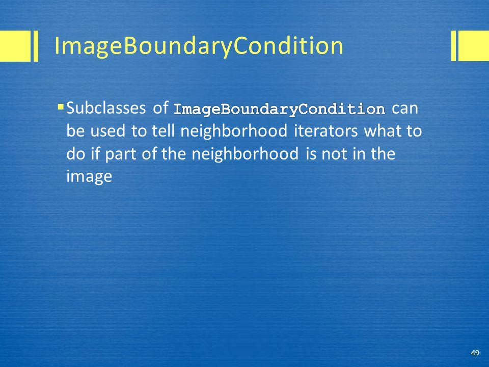 ImageBoundaryCondition 49