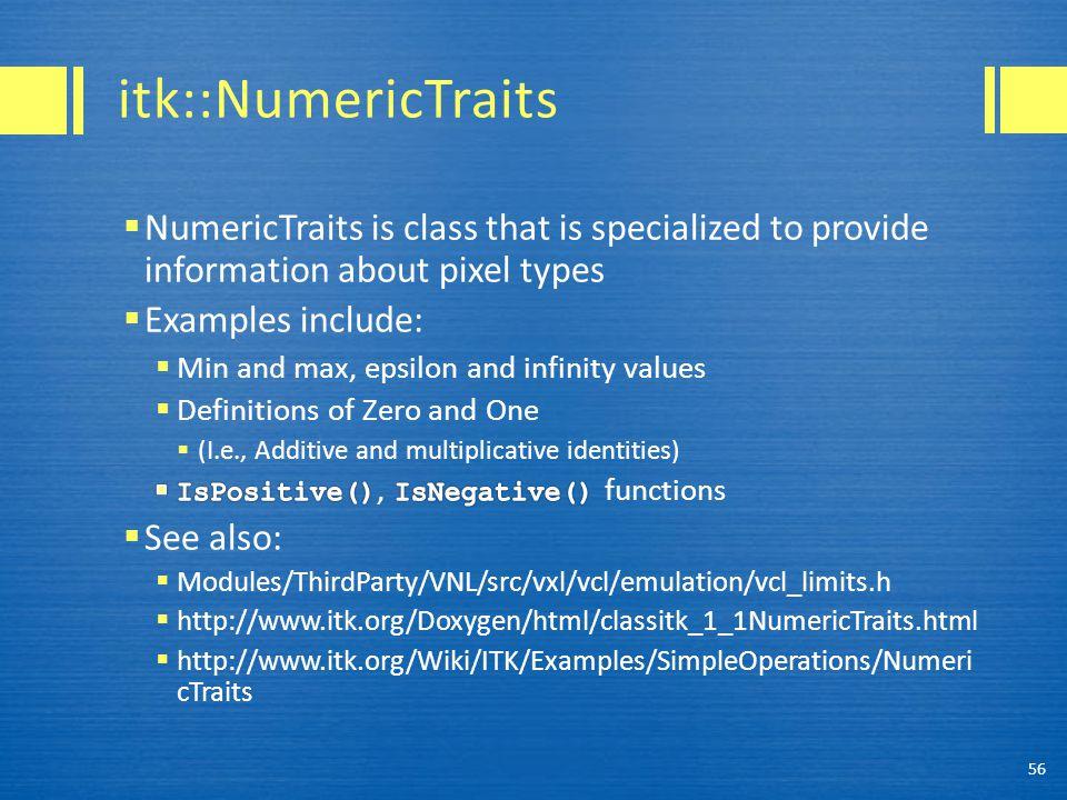 itk::NumericTraits 56