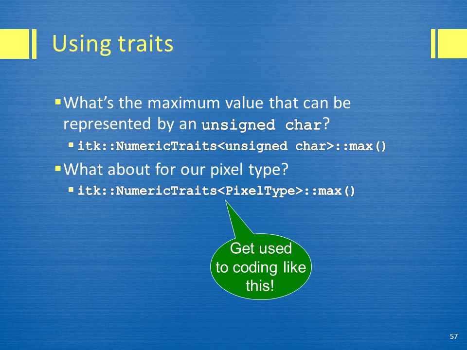 Using traits 57 Get used to coding like this!