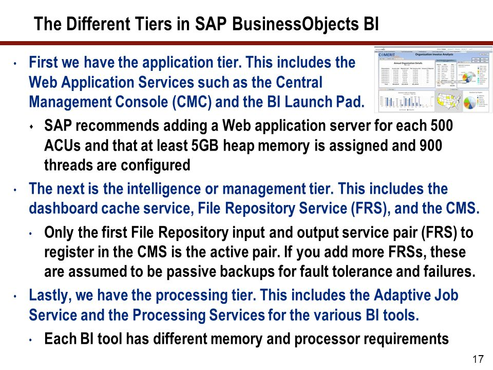 The Different Tiers in SAP BusinessObjects BI First we have the application tier.