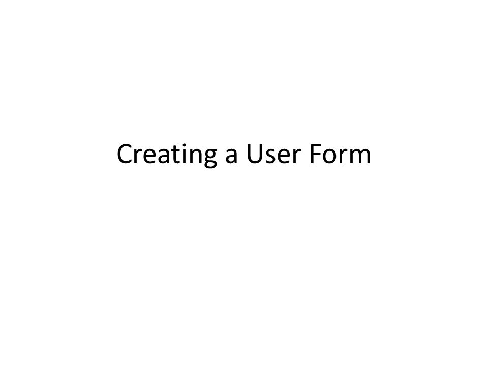 Creating a User Form