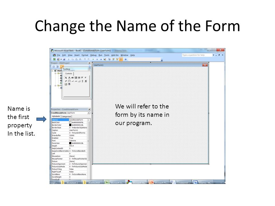 Change the Name of the Form Name is the first property In the list.