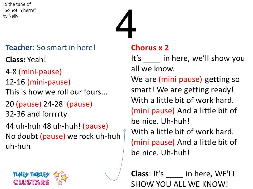 4 Teacher: So smart in here.Class: Yeah.