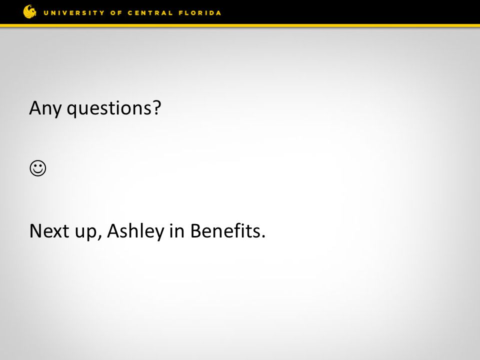 Any questions Next up, Ashley in Benefits.