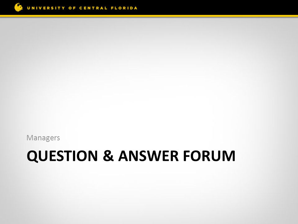 QUESTION & ANSWER FORUM Managers
