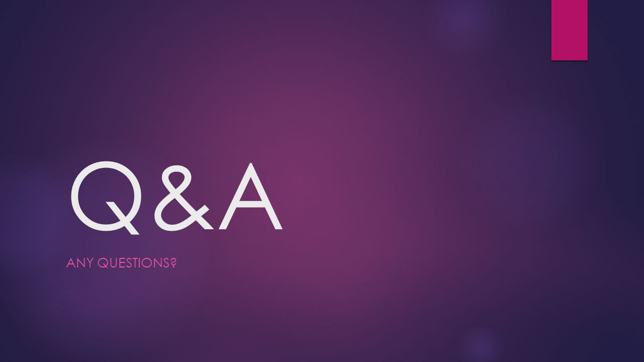 Q&A ANY QUESTIONS?