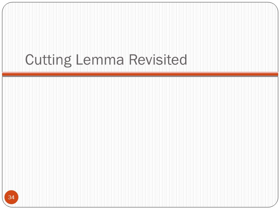 Cutting Lemma Revisited 34
