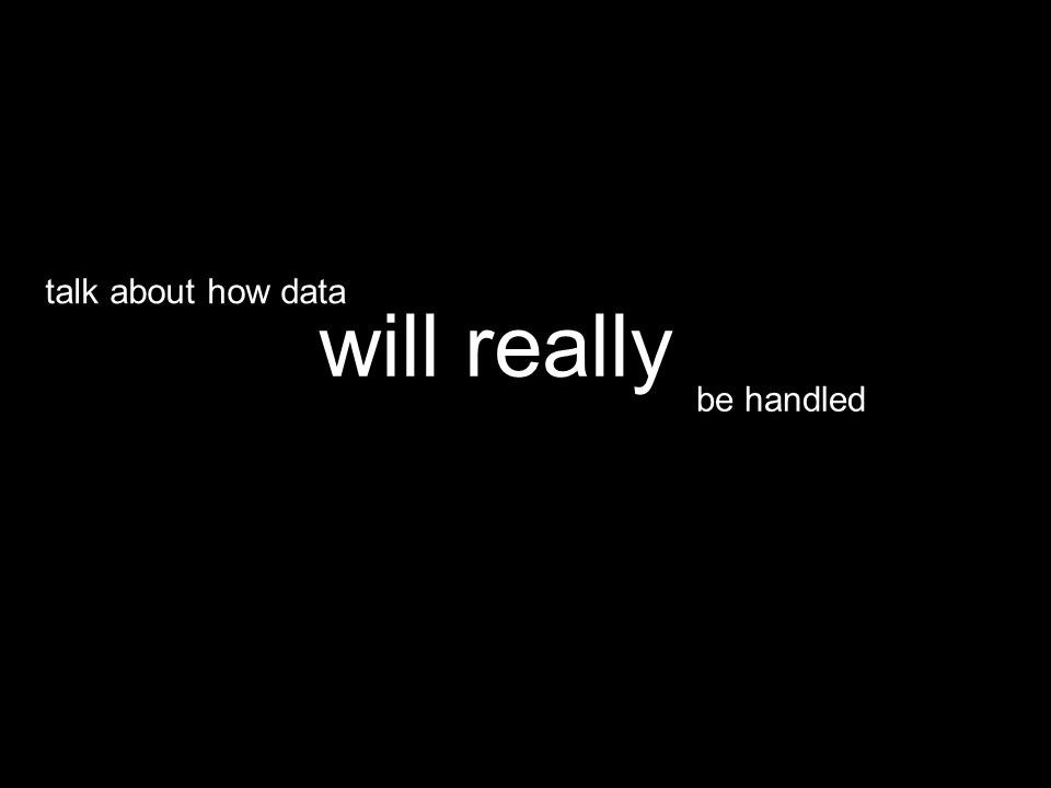 be handled will really talk about how data