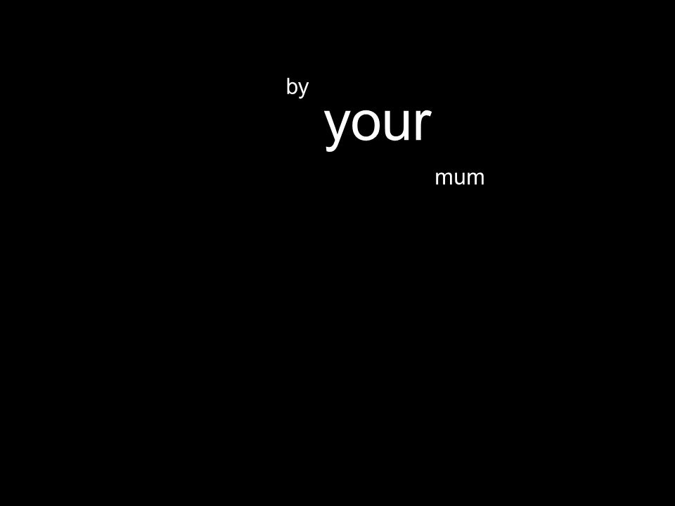 mum your by