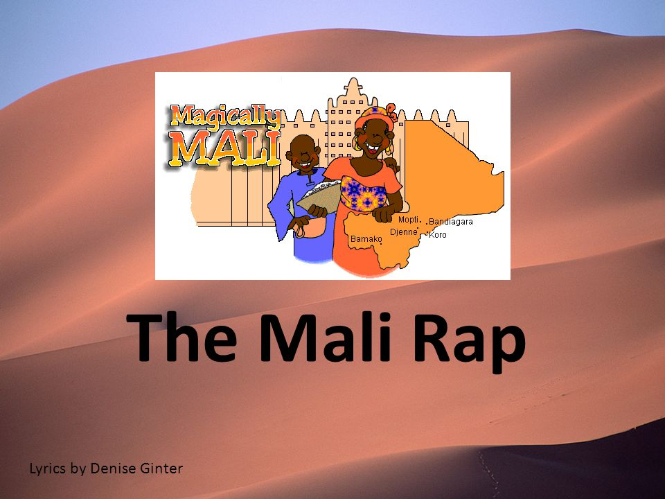 The Mali Rap Lyrics by Denise Ginter