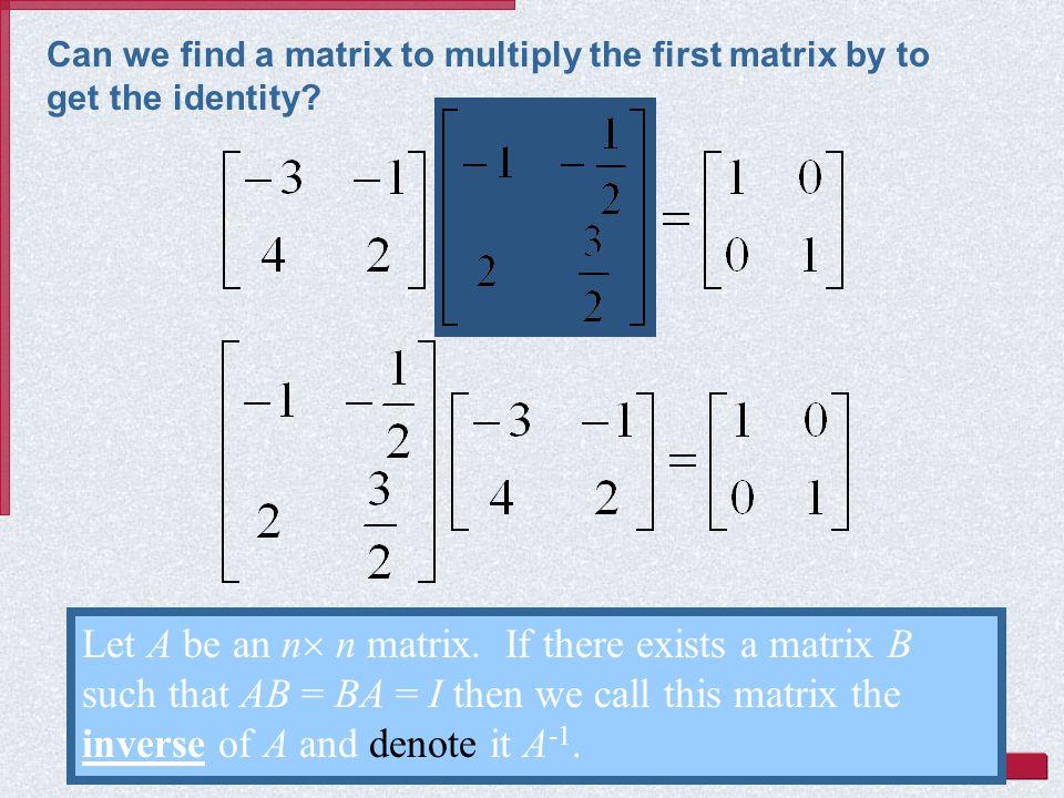 Let A be an n  n matrix.