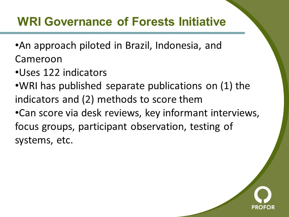 An approach piloted in Brazil, Indonesia, and Cameroon Uses 122 indicators WRI has published separate publications on (1) the indicators and (2) metho
