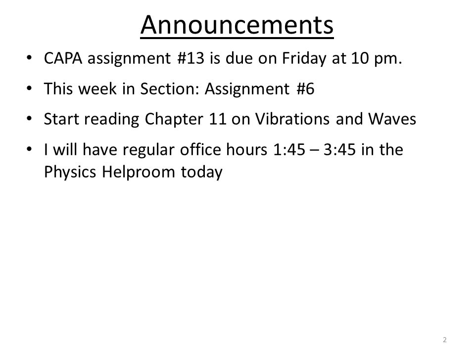 CAPA assignment #13 is due on Friday at 10 pm.