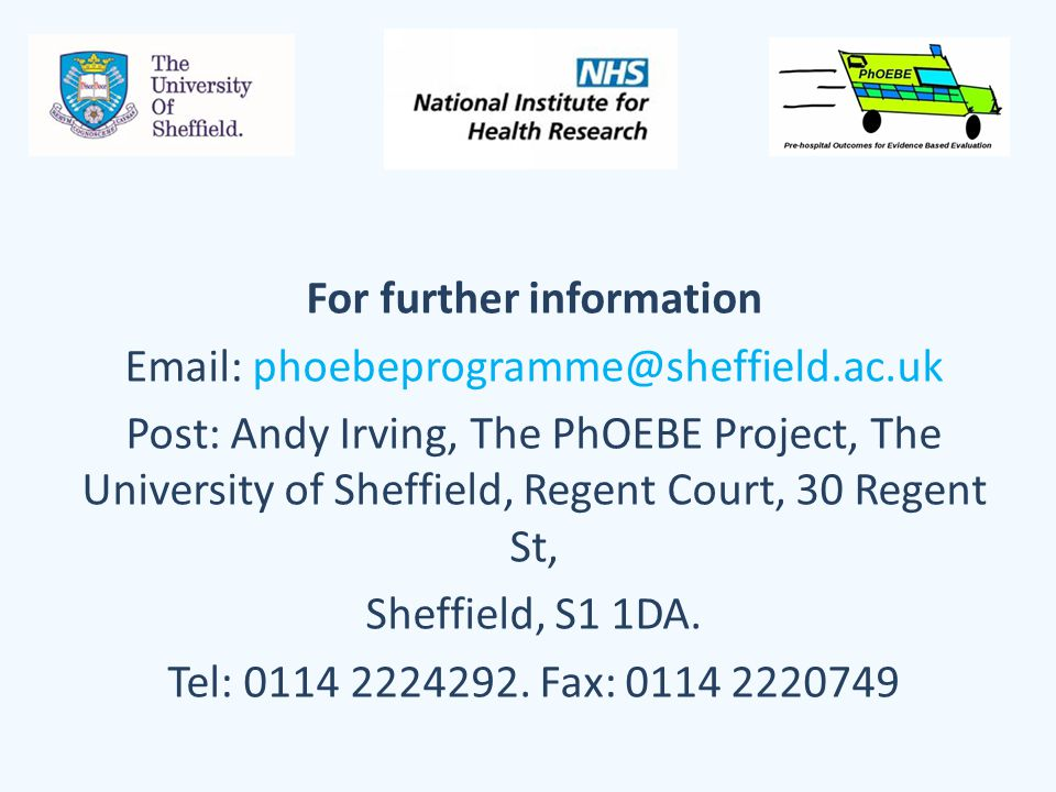 For further information   Post: Andy Irving, The PhOEBE Project, The University of Sheffield, Regent Court, 30 Regent St, Sheffield, S1 1DA.