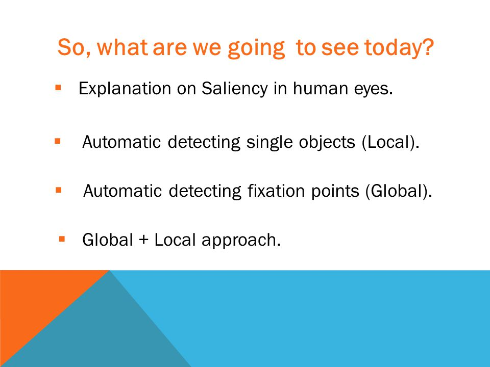So, what are we going to see today.  Automatic detecting single objects (Local).