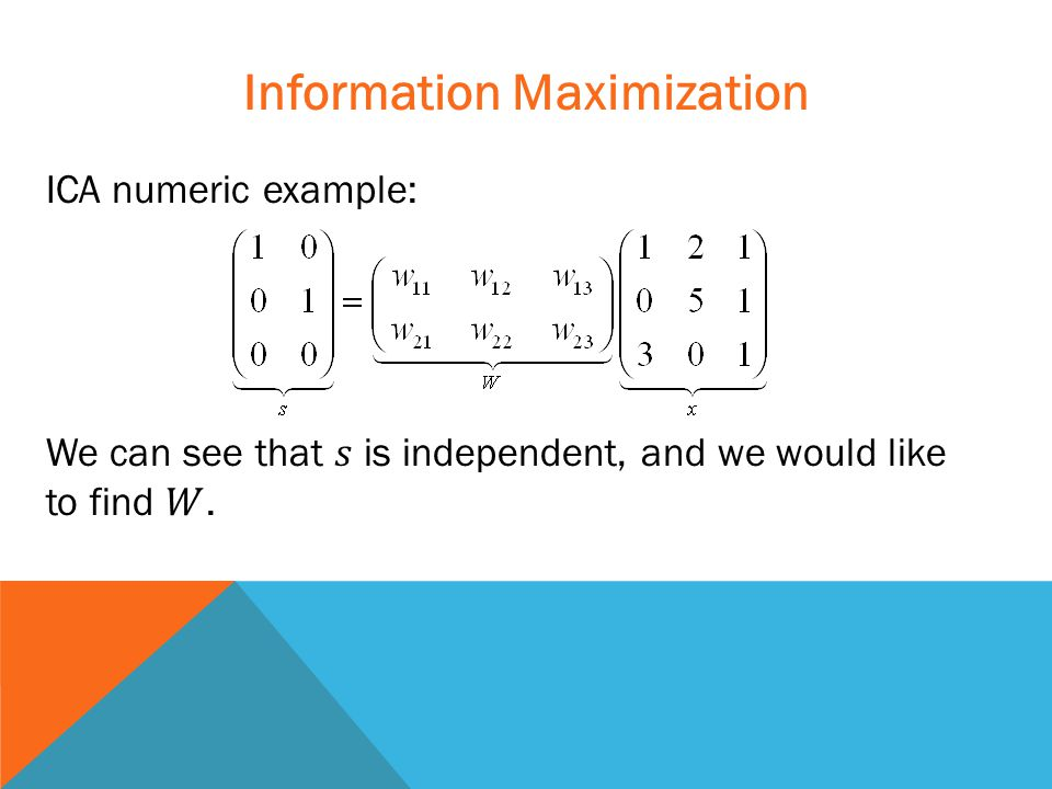 Information Maximization ICA numeric example: