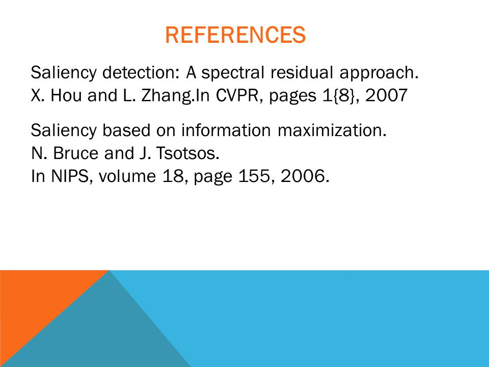 REFERENCES Saliency detection: A spectral residual approach.