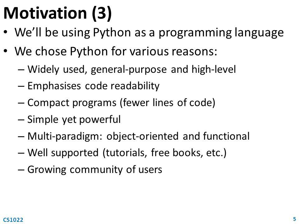 Nesting of statements: Formatting your program (2) 16 CS1022 begin statement 1; statement 2; begin statement 3; begin statement 4; statement 5; end Algorithm statement1 statement2 statement3 statement4 statement5 Python