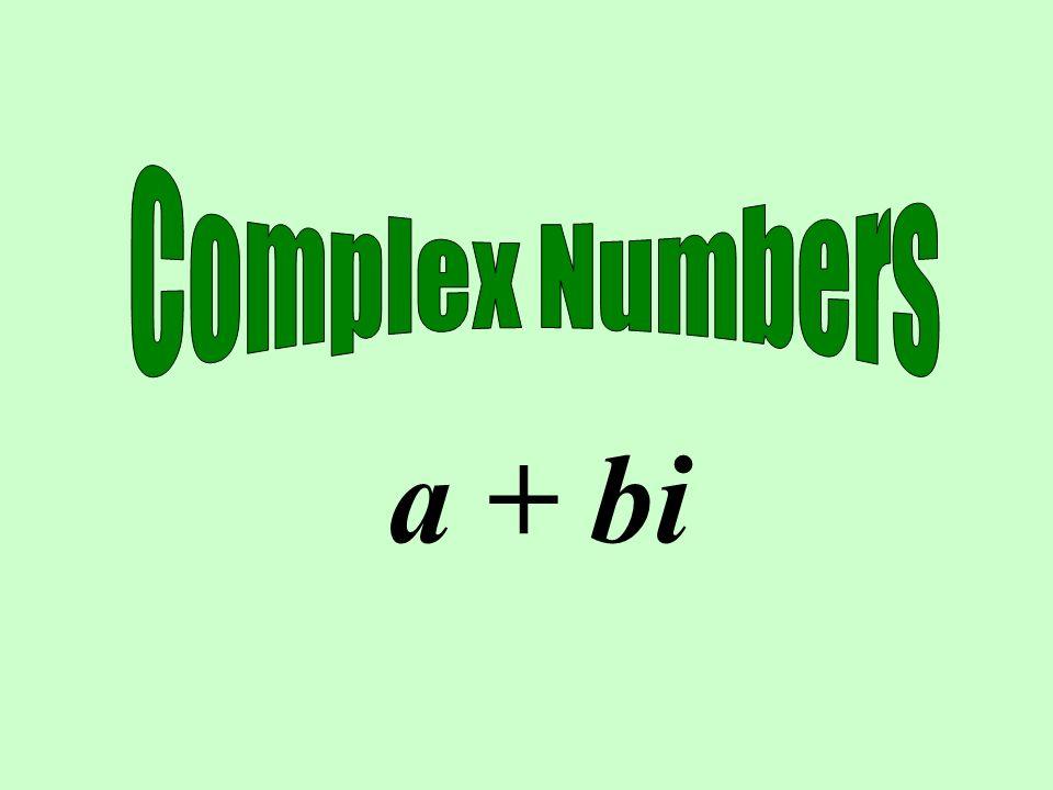 a + bi