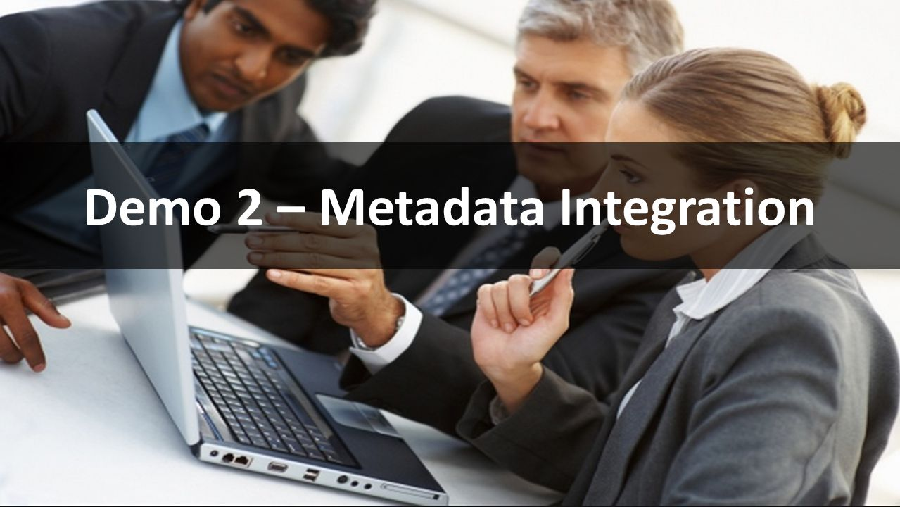 Demo 2 – Metadata Integration