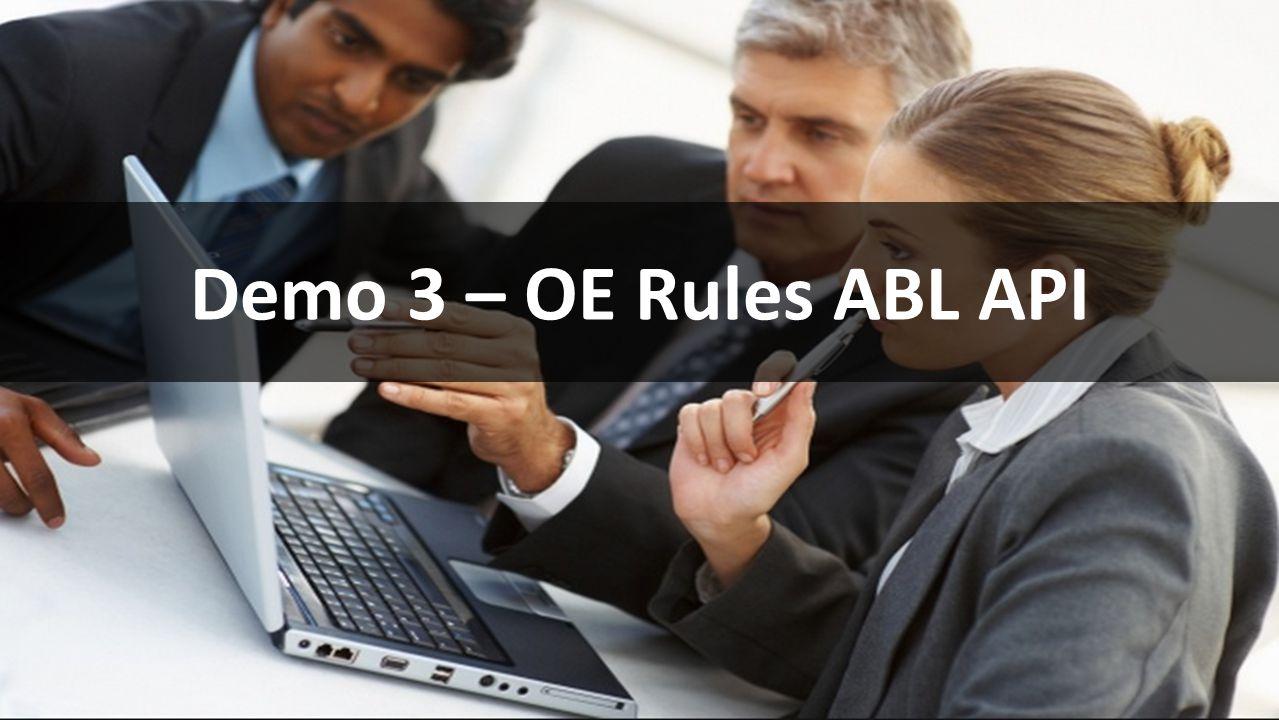 Demo 3 – OE Rules ABL API