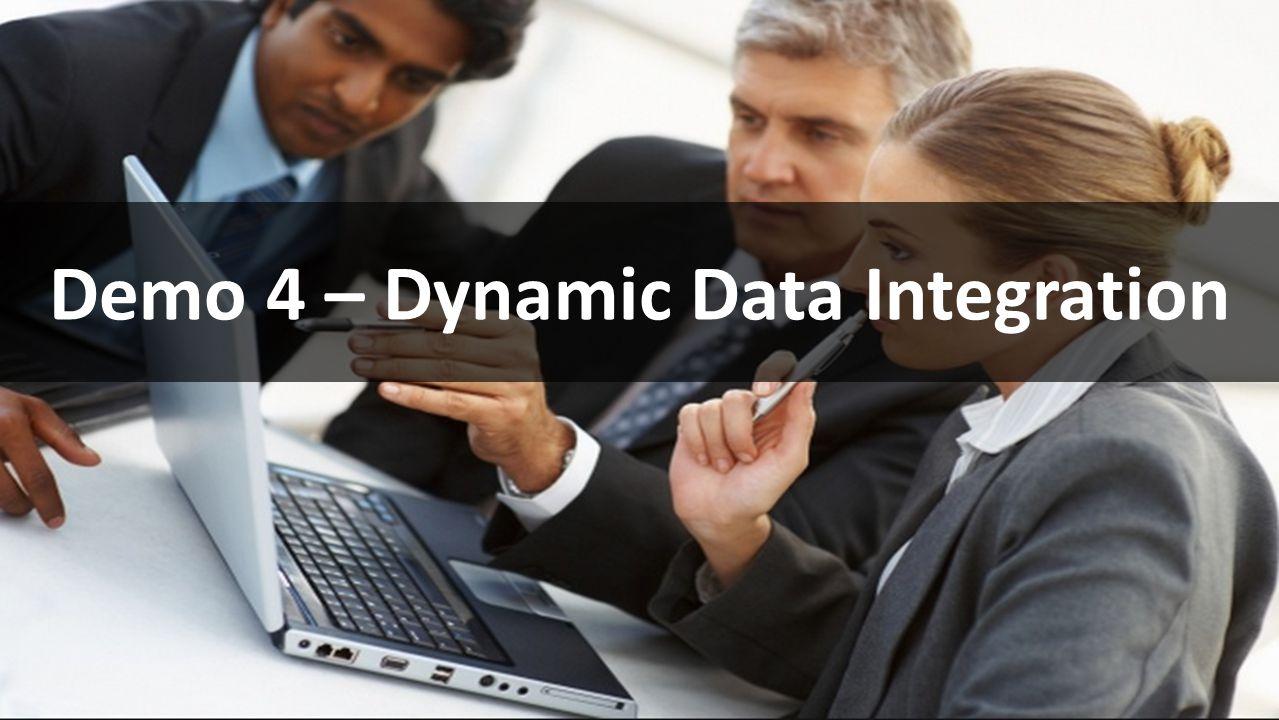 Demo 4 – Dynamic Data Integration