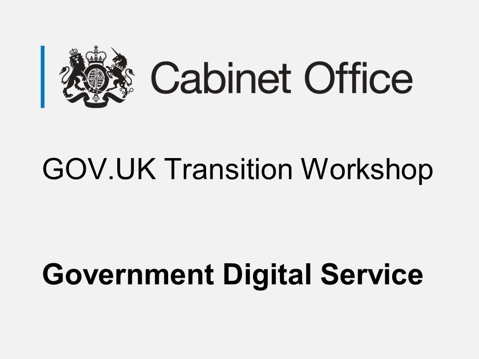 GOV.UK Transition Workshop Government Digital Service